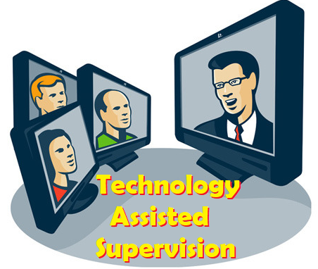 Technology Assisted Suervision